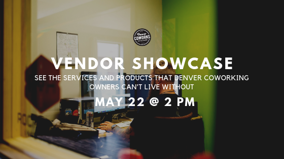 Coworking Vendor Showcase: May 22